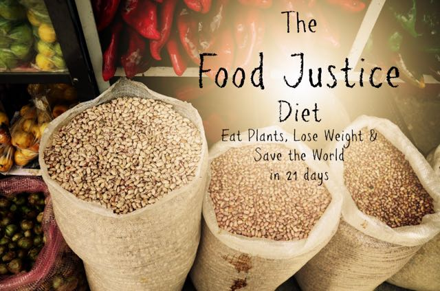 21 Days for World Hunger: Day 1 The Food Justice Diet